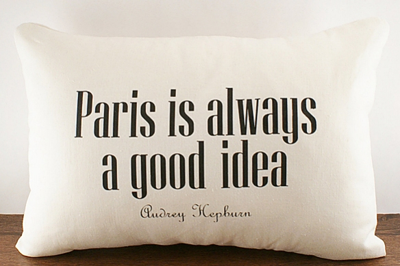 Paris is Always A Good Idea by Sarah Walker